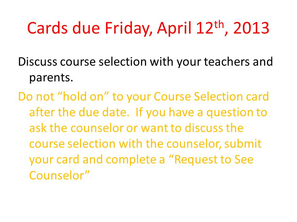 Cards due Friday, April 12th, 2013