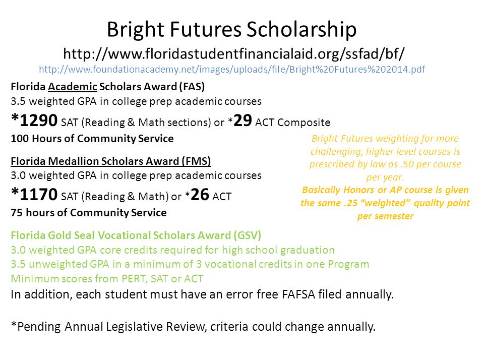 Bright Futures Scholarship http://www. floridastudentfinancialaid