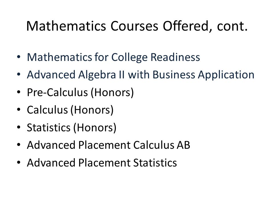 Mathematics Courses Offered, cont.
