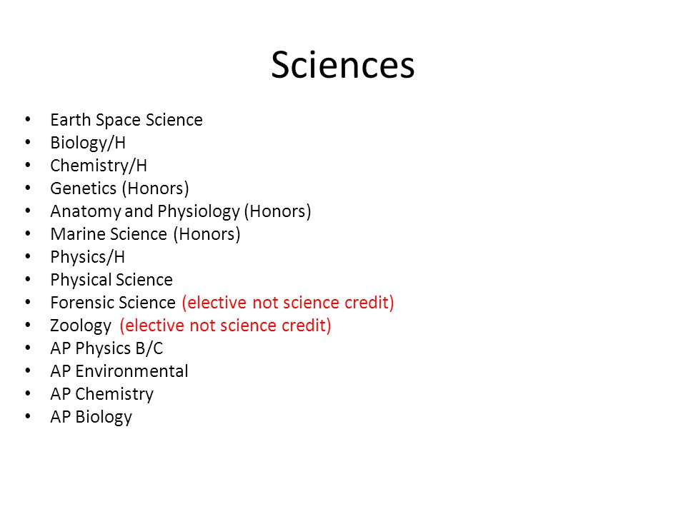 Sciences Earth Space Science Biology/H Chemistry/H Genetics (Honors)