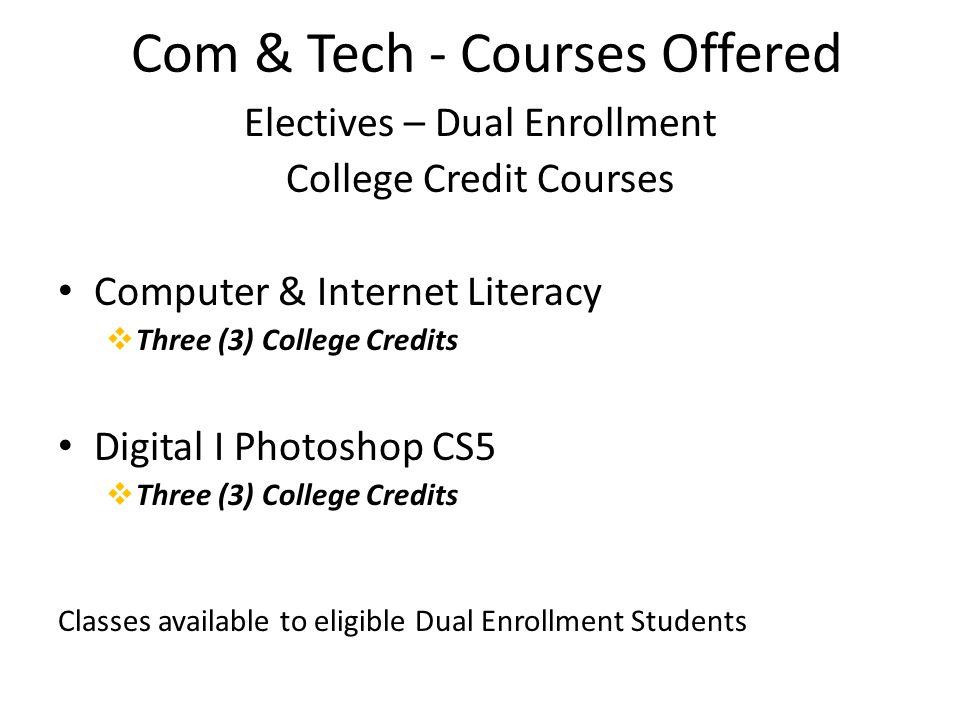 Com & Tech - Courses Offered