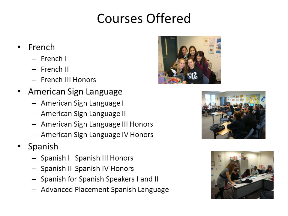 Courses Offered French American Sign Language Spanish French I