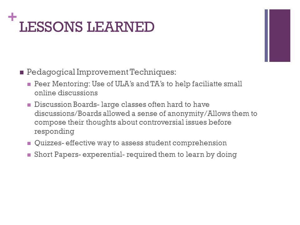 LESSONS LEARNED Pedagogical Improvement Techniques: