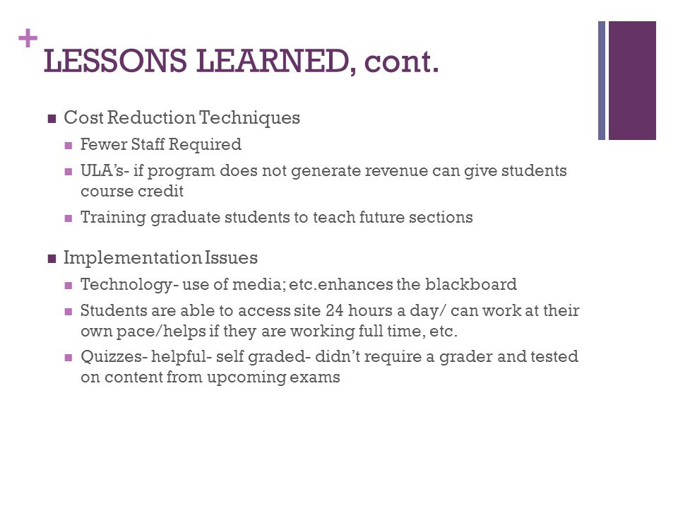 LESSONS LEARNED, cont. Cost Reduction Techniques Implementation Issues