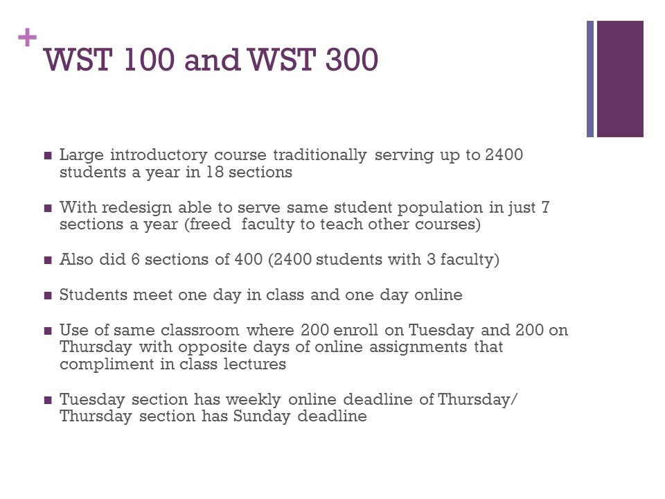 WST 100 and WST 300 Large introductory course traditionally serving up to 2400 students a year in 18 sections.
