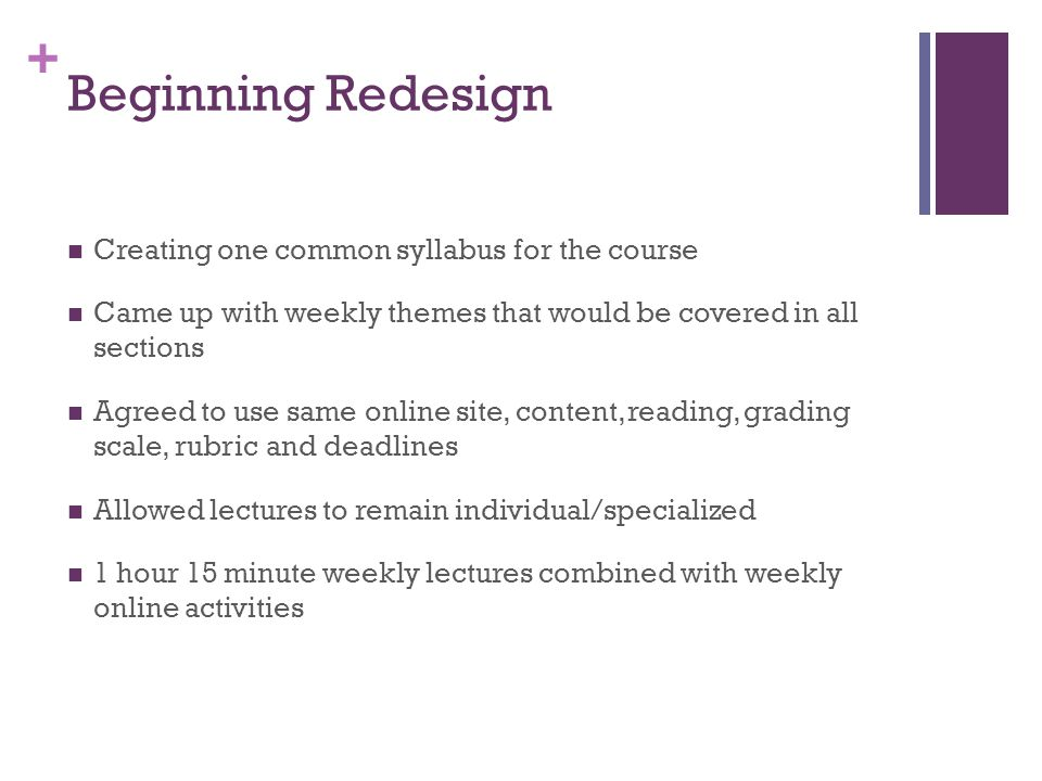Beginning Redesign Creating one common syllabus for the course
