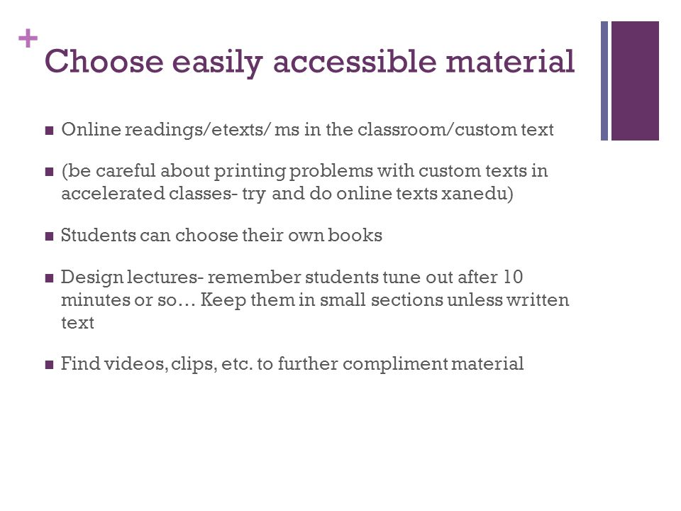 Choose easily accessible material
