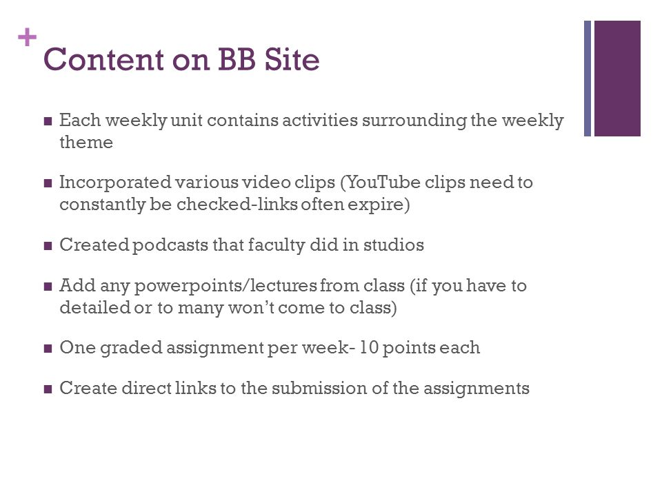 Content on BB Site Each weekly unit contains activities surrounding the weekly theme.