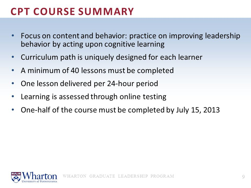 CPT Course Summary Focus on content and behavior: practice on improving leadership behavior by acting upon cognitive learning.