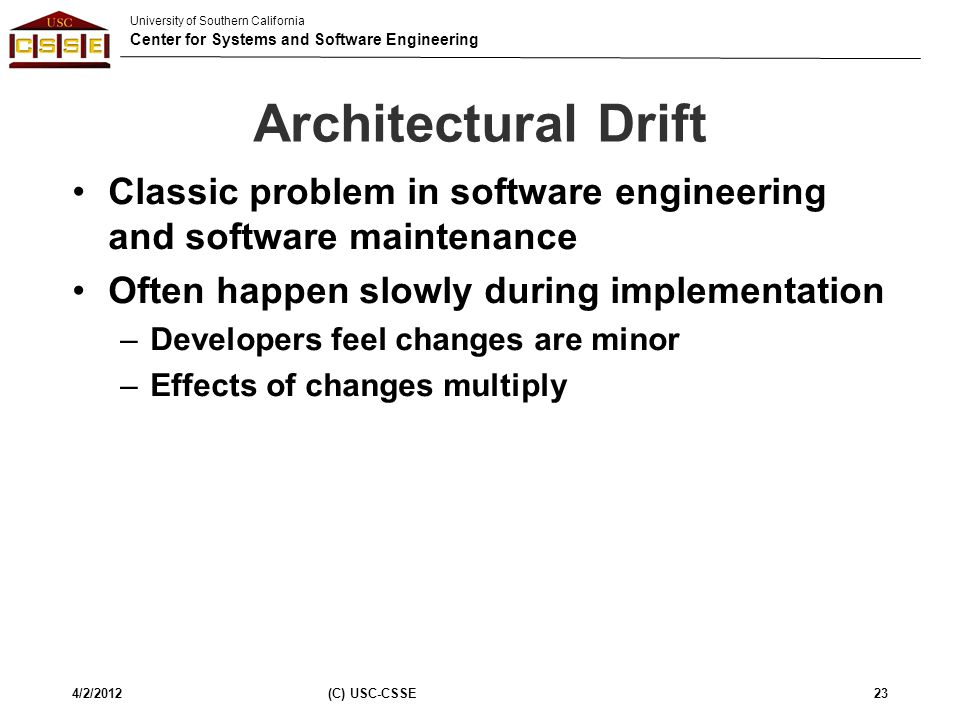 Architectural Drift Classic problem in software engineering and software maintenance. Often happen slowly during implementation.