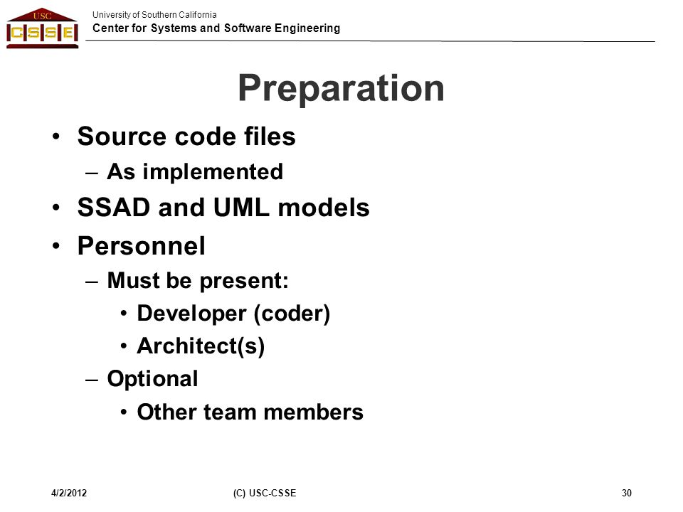 Preparation Source code files SSAD and UML models Personnel