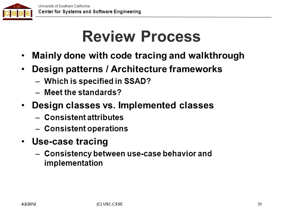 Review Process Mainly done with code tracing and walkthrough
