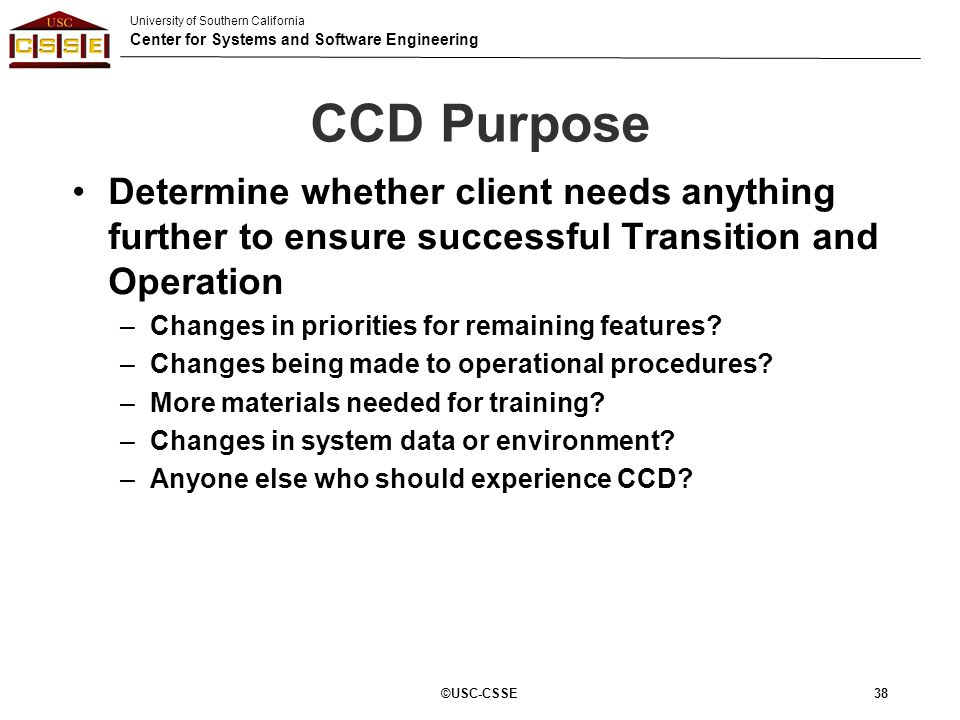 CCD Purpose Determine whether client needs anything further to ensure successful Transition and Operation.