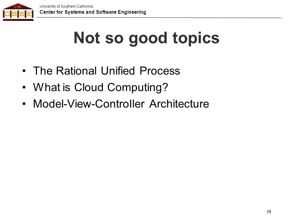 Not so good topics The Rational Unified Process