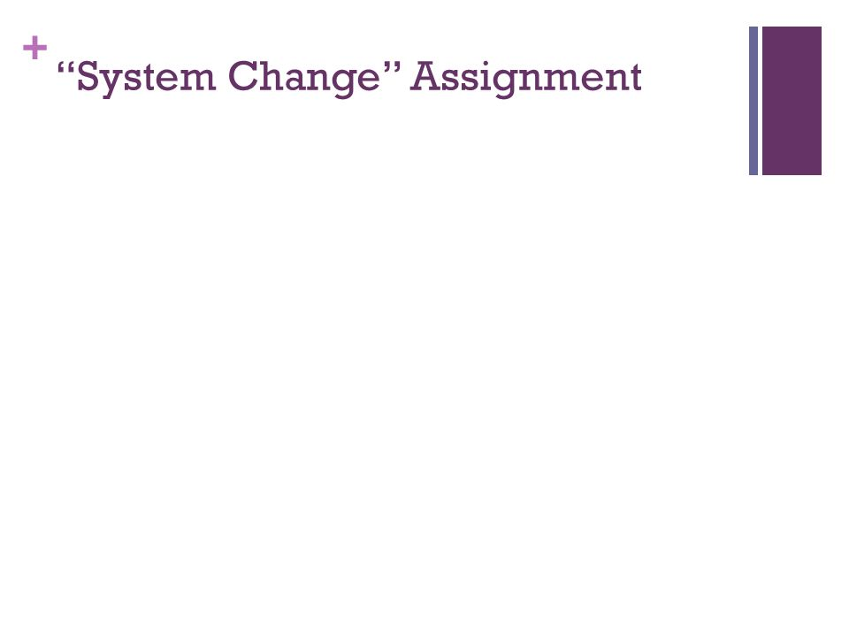 System Change Assignment