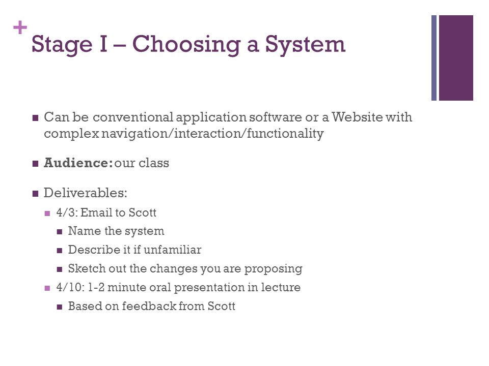 Stage I – Choosing a System