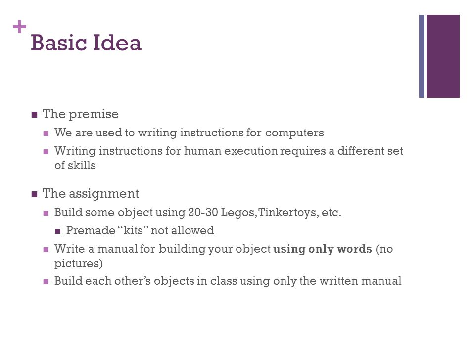 Basic Idea The premise The assignment