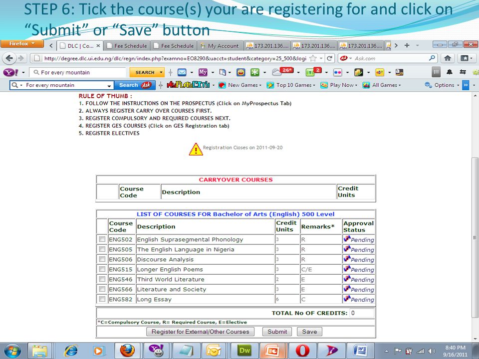 STEP 6: Tick the course(s) your are registering for and click on Submit or Save button