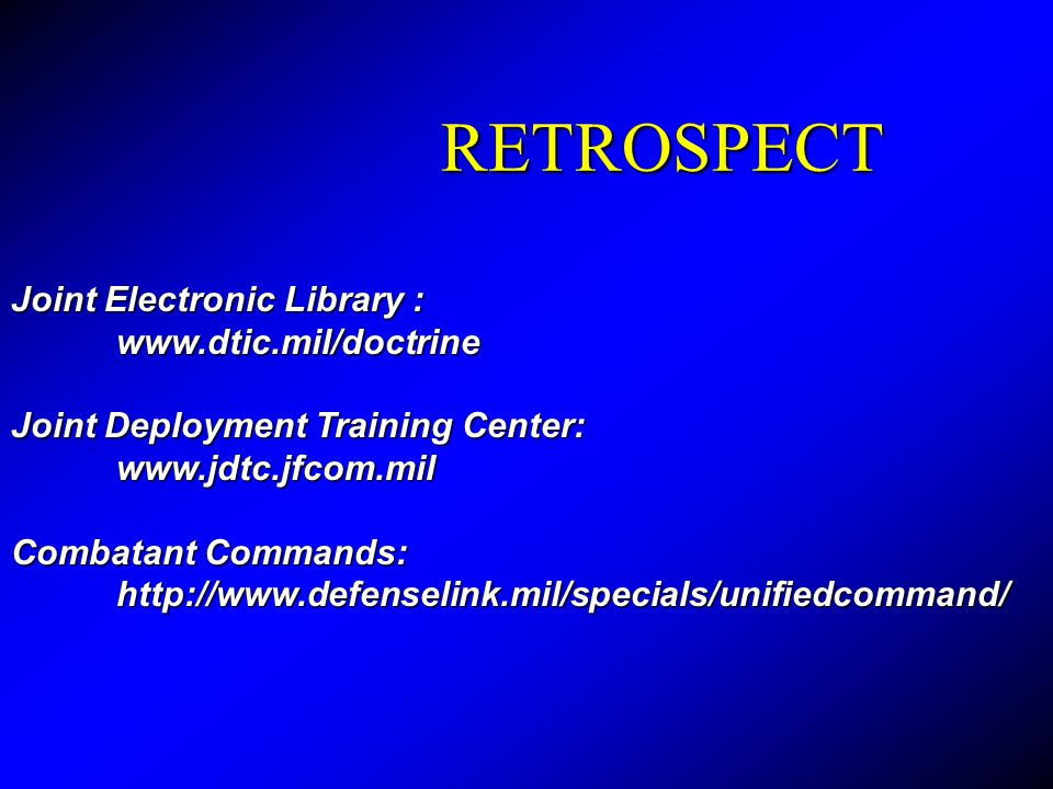 RETROSPECT Joint Electronic Library : www.dtic.mil/doctrine