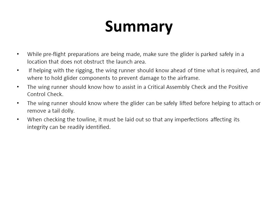 Summary While pre-flight preparations are being made, make sure the glider is parked safely in a location that does not obstruct the launch area.