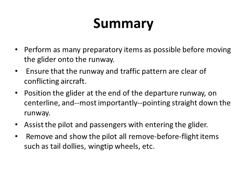 Summary Perform as many preparatory items as possible before moving the glider onto the runway.