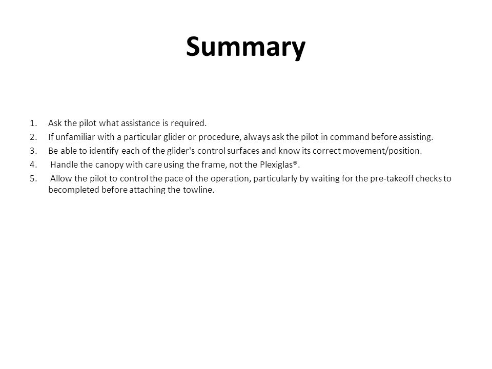 Summary Ask the pilot what assistance is required.