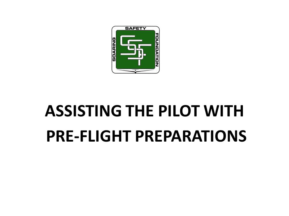ASSISTING THE PILOT WITH PRE-FLIGHT PREPARATIONS