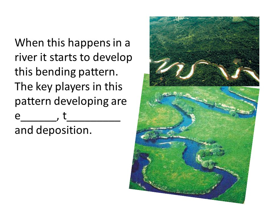 When this happens in a river it starts to develop this bending pattern