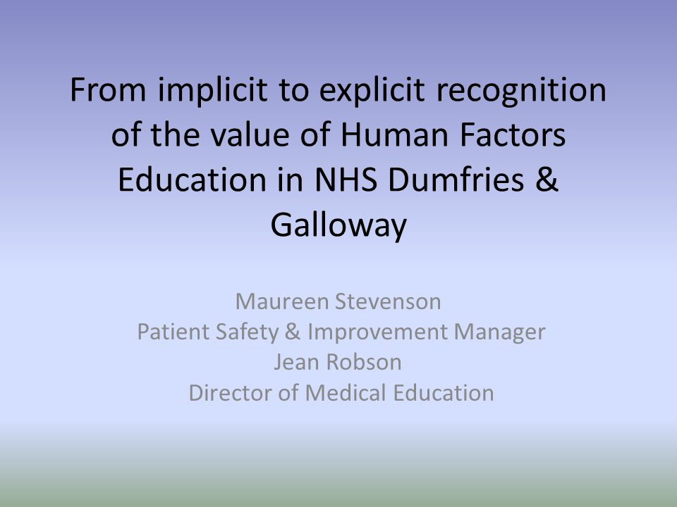 From implicit to explicit recognition of the value of Human Factors Education in NHS Dumfries & Galloway