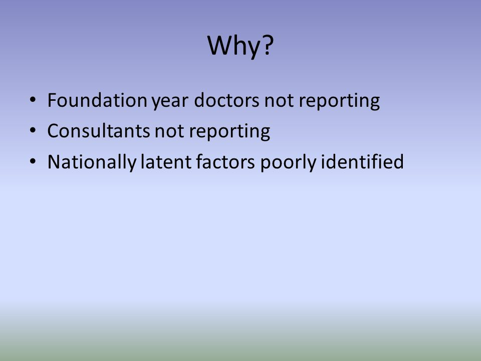 Why Foundation year doctors not reporting Consultants not reporting