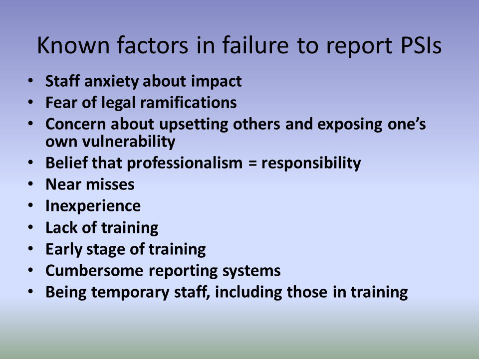 Known factors in failure to report PSIs