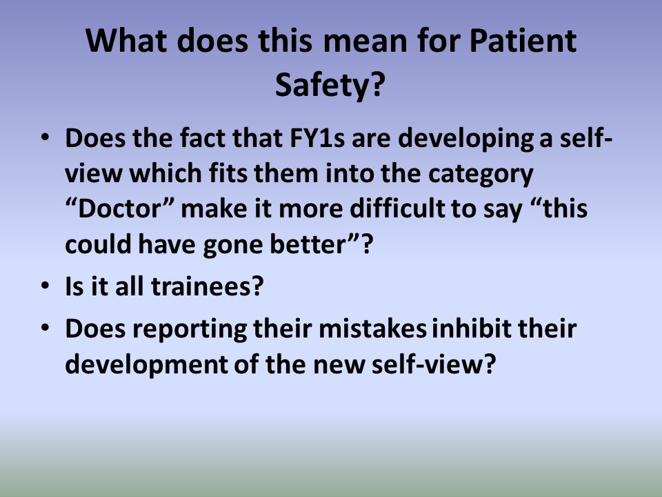 What does this mean for Patient Safety