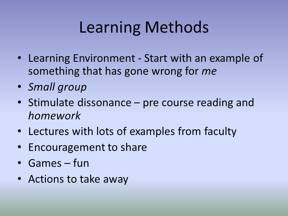 Learning Methods Learning Environment - Start with an example of something that has gone wrong for me.