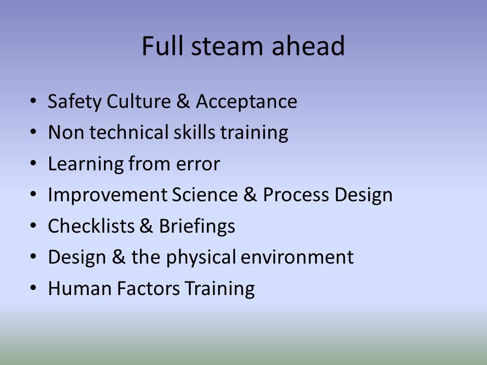 Full steam ahead Safety Culture & Acceptance