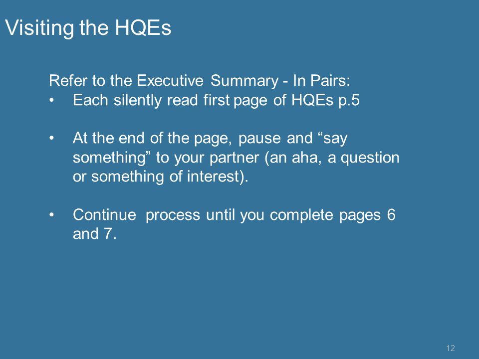 Visiting the HQEs Refer to the Executive Summary - In Pairs:
