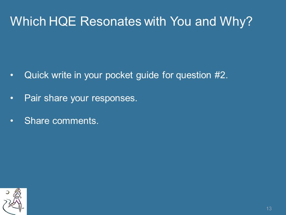 Quick write on guide question Which HQE resonates with you and why