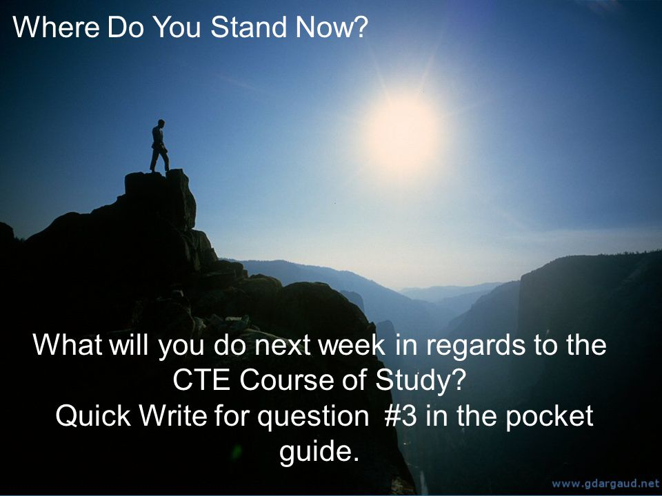 What will you do next week in regards to the CTE Course of Study