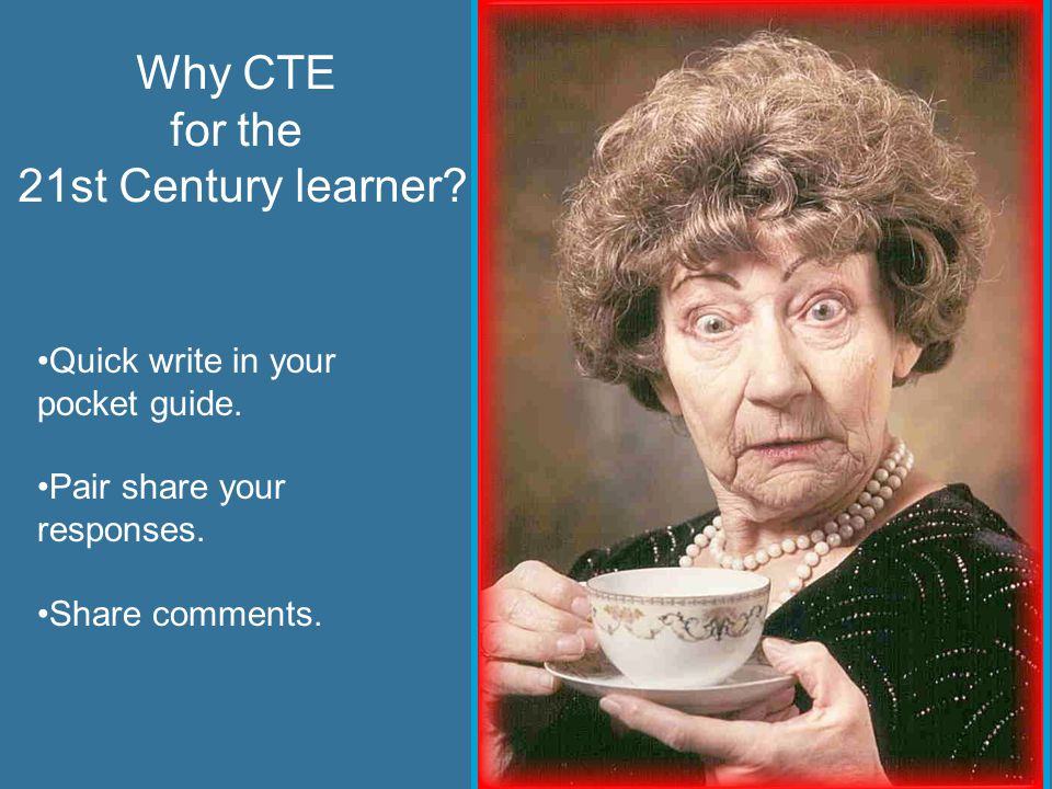 Why CTE for the 21st Century learner