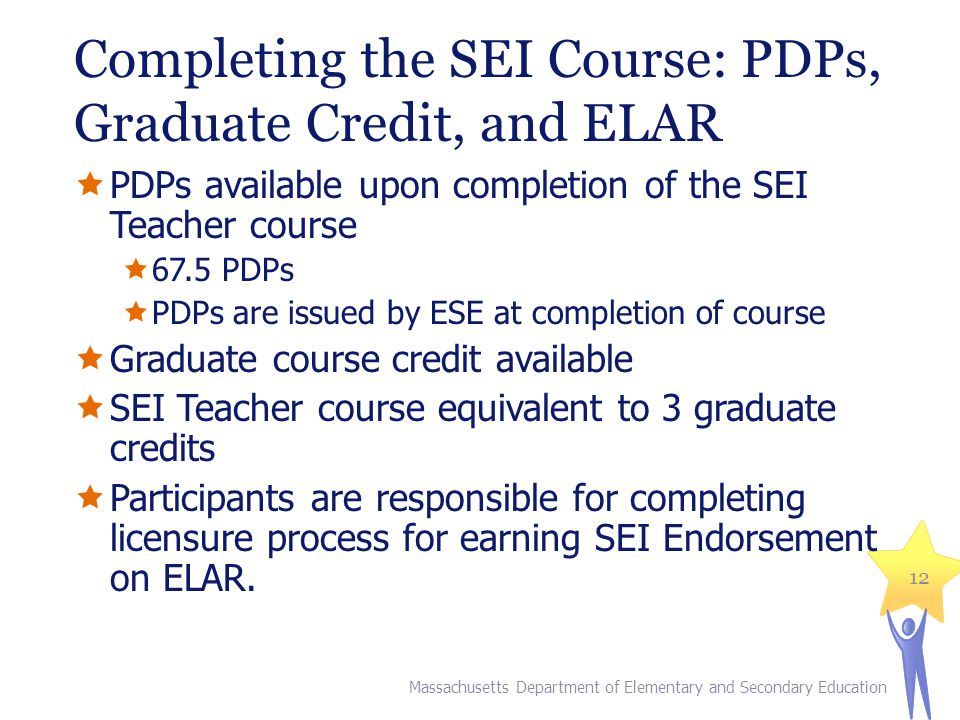 Completing the SEI Course: PDPs, Graduate Credit, and ELAR