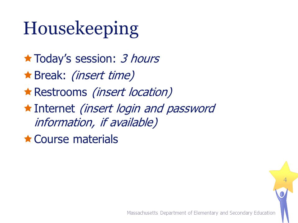 Housekeeping Today's session: 3 hours Break: (insert time)