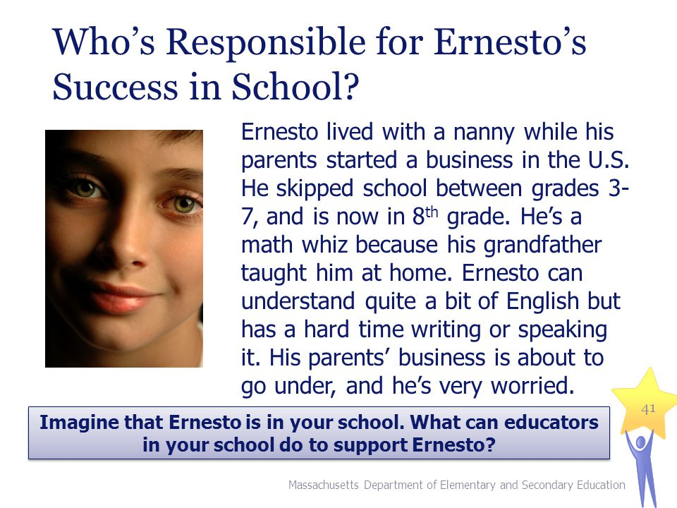 Who's Responsible for Ernesto's Success in School