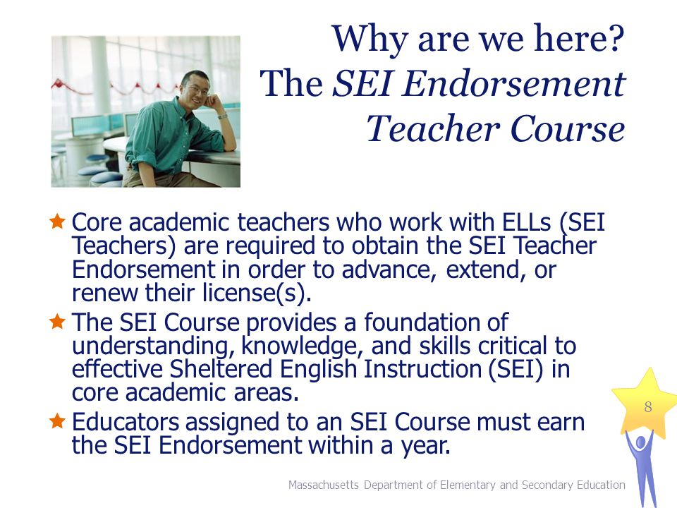 Why are we here The SEI Endorsement Teacher Course