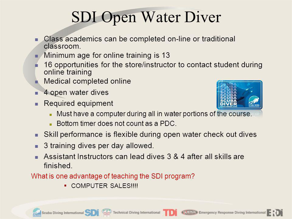SDI Open Water Diver Class academics can be completed on-line or traditional classroom. Minimum age for online training is 13.