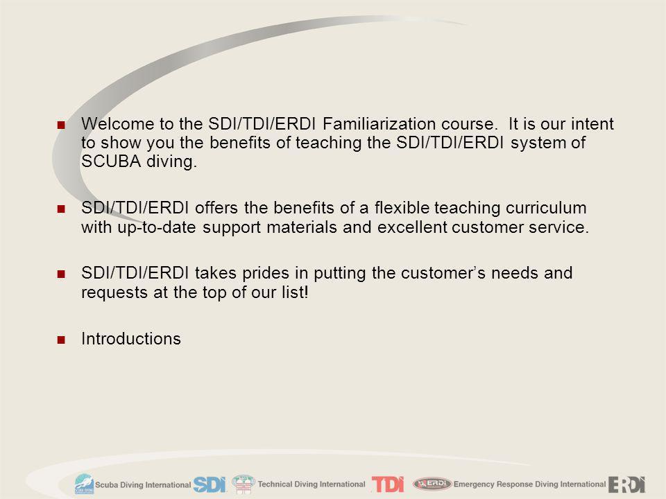 Welcome to the SDI/TDI/ERDI Familiarization course