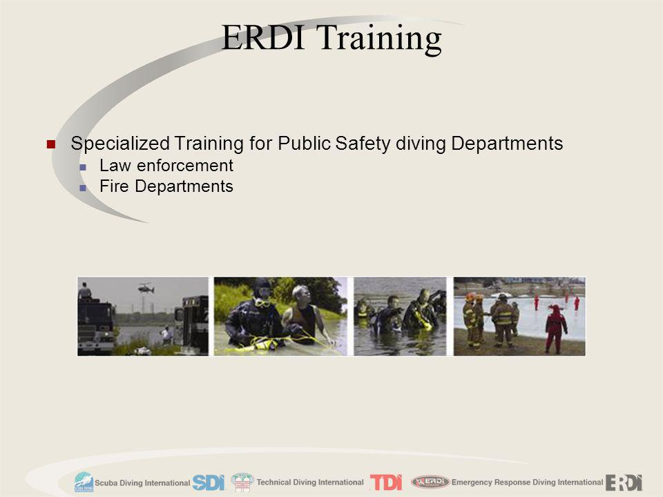 ERDI Training Specialized Training for Public Safety diving Departments. Law enforcement. Fire Departments.
