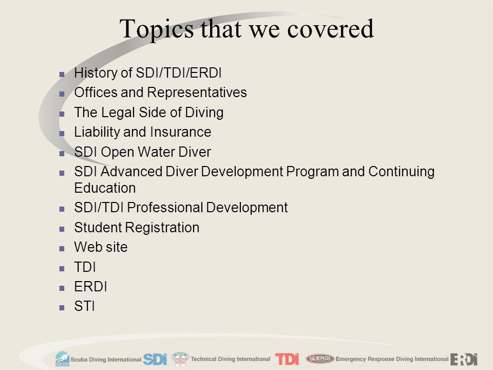 Topics that we covered History of SDI/TDI/ERDI
