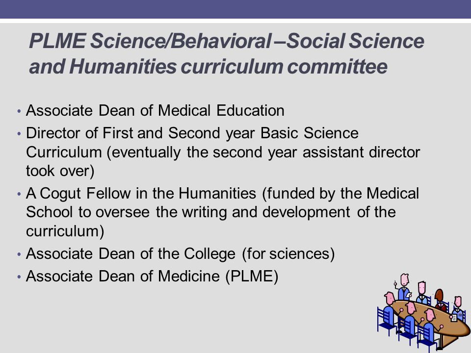 PLME Science/Behavioral –Social Science and Humanities curriculum committee
