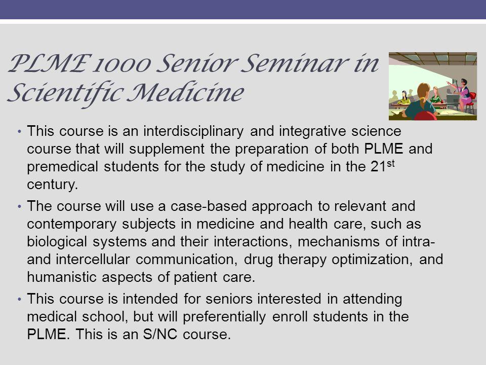 PLME 1000 Senior Seminar in Scientific Medicine