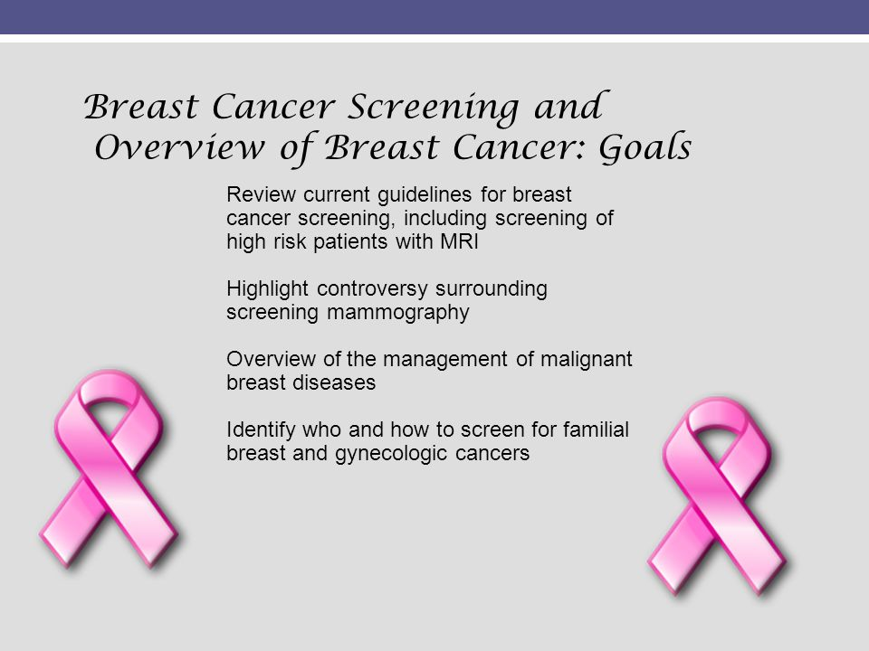 Breast Cancer Screening and Overview of Breast Cancer: Goals