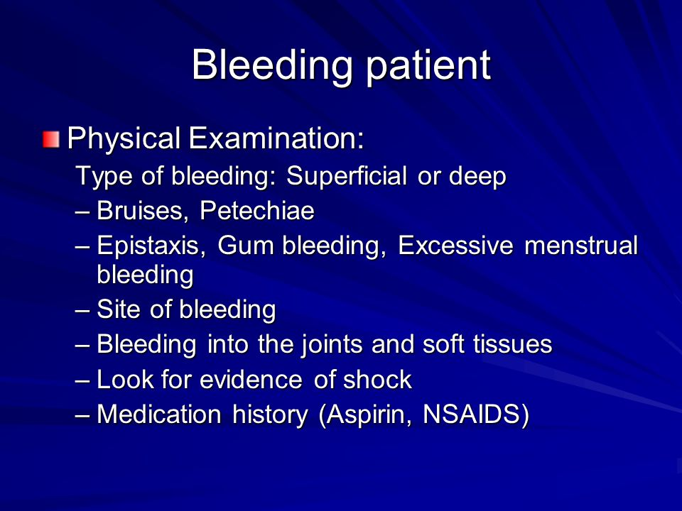 Bleeding patient Physical Examination: